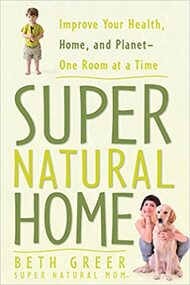 Super Natural Home by Beth Greer